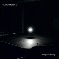 """Such is the Nature of Love – The Distractions' Final Album """"Kindly Leave the Stage"""""""