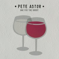 "Quietly Banging Tunes Built Out of Immediacy and Restraint – Pete Astor's ""One for the Ghost"""