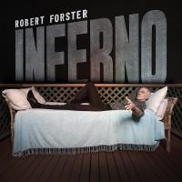 "A Forceful, Eloquent Work – Robert Forster's ""Inferno"""