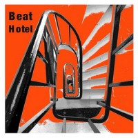 Pastiche-less Pop Perfection – Beat Hotel's Luminous Self-Titled Debut