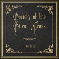 """A Few We Missed, Vol. 5 – """"1 Verse"""" from Seattle band Society of the Silver Cross (released 6/28/2019)"""