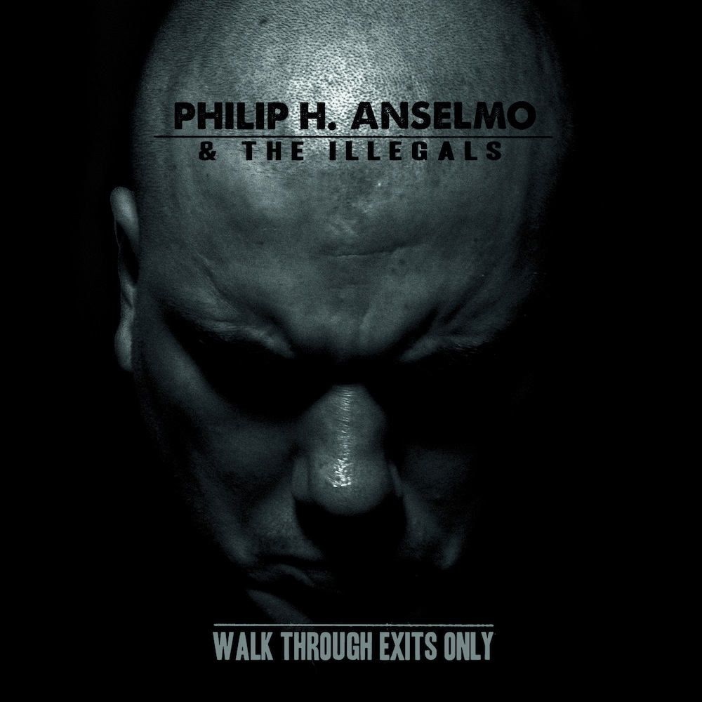 An Angry Album Only He Can Do: Walk Through Exits Only by Philip H. Anselmo & The Illegals