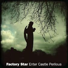 "The Gritty Manc Mysticism of Factory Star's ""Enter Castle Perilous"""