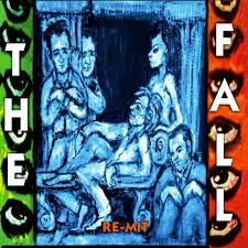 "Different But The Same, As Usual: The Fall's ""Re-Mit"""