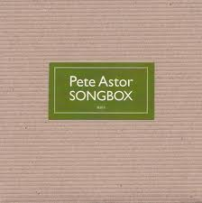 "Time Just Loops Here: Pete Astor's ""Songbox"""
