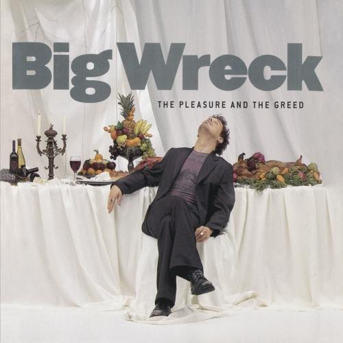 Big_Wreck_-_The_Pleasure_and_the_Greed