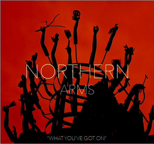 "SINGLE OF THE WEEK – Northern Arms ""What You've Got On"""