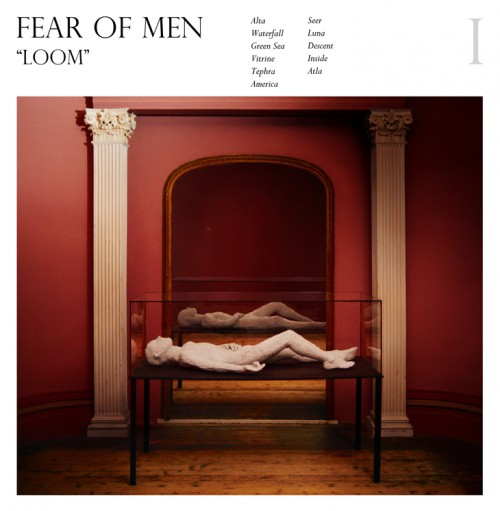 "The World Through Gauze–Fear of Men's ""Loom"""