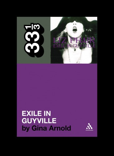 This Book Could Change Your Life: Liz Phair's Exile in Guyville by Gina Arnold
