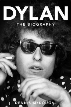 Dylan Dirt: Dennis McDougal's Dylan: The Biography