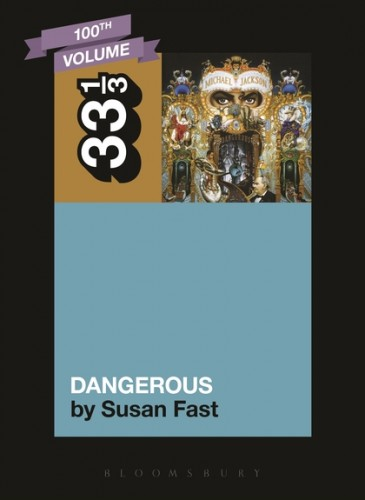 Mission Accomplished: Susan Fast's Look at Michael Jackson's Dangerous