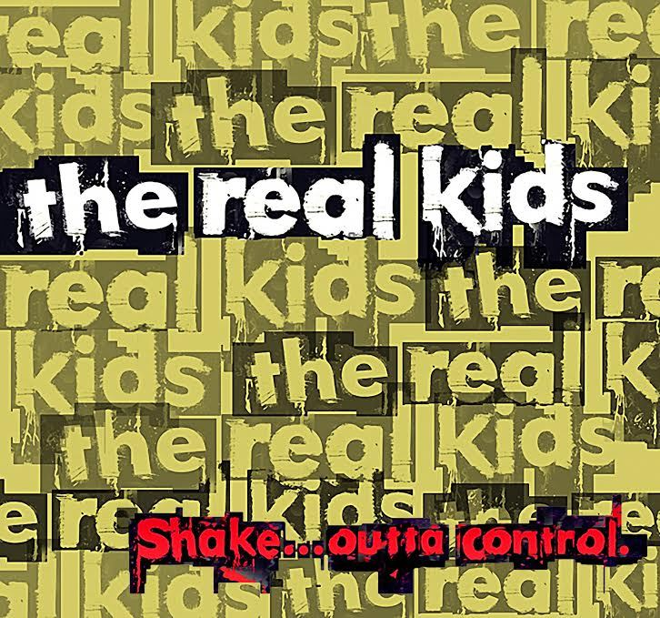 """The Shock of the Familiar – The Real Kids' """"Shake…Outta Control"""""""