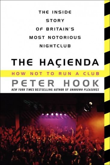 "Uproarious History, Tragicomedy: ""The Haçienda: How Not to Run a Club"" by Peter Hook"