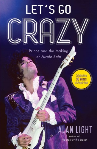 """That's the kind of artist we're dealing with here"": Stereo Embers Interviews Alan Light, the Author of ""Let's Go Crazy: Prince and the Making of 'Purple Rain'"""