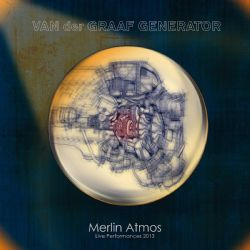 """Some """"Live""""s Are Better Than Others – Van der Graaf Generator's """"Merlin Atmos"""""""