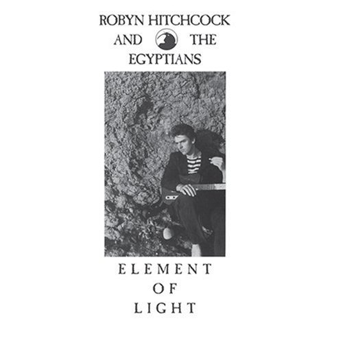 Robyn_Hitchcock_And_The_Egyptians_-_Element_Of_Light
