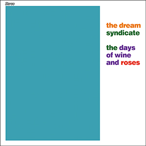"""We didn't try to be careful…"": An Interview With The Dream Syndicate's Steve Wynn"