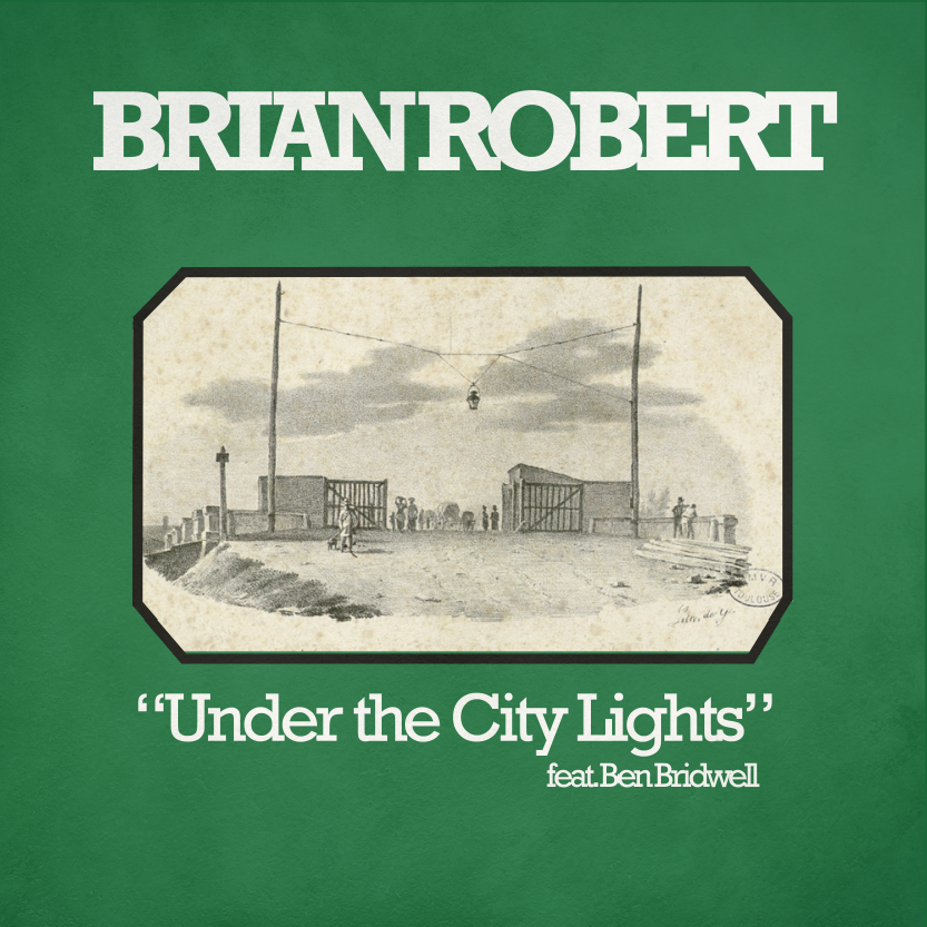 "Stereo Embers' Track of the Day (7/19): Brian Robert (Featuring Ben Bridwell) ""Under The City Lights"""