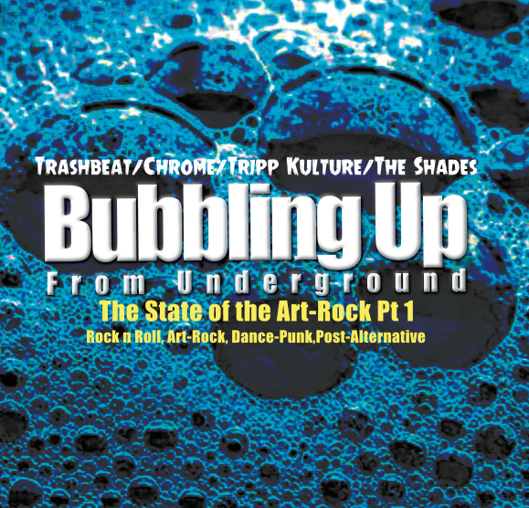 "Break the Mold then Use it Anyway – ""Bubbling Up From the Underground: The State of the Art-Rock Pt.1"""