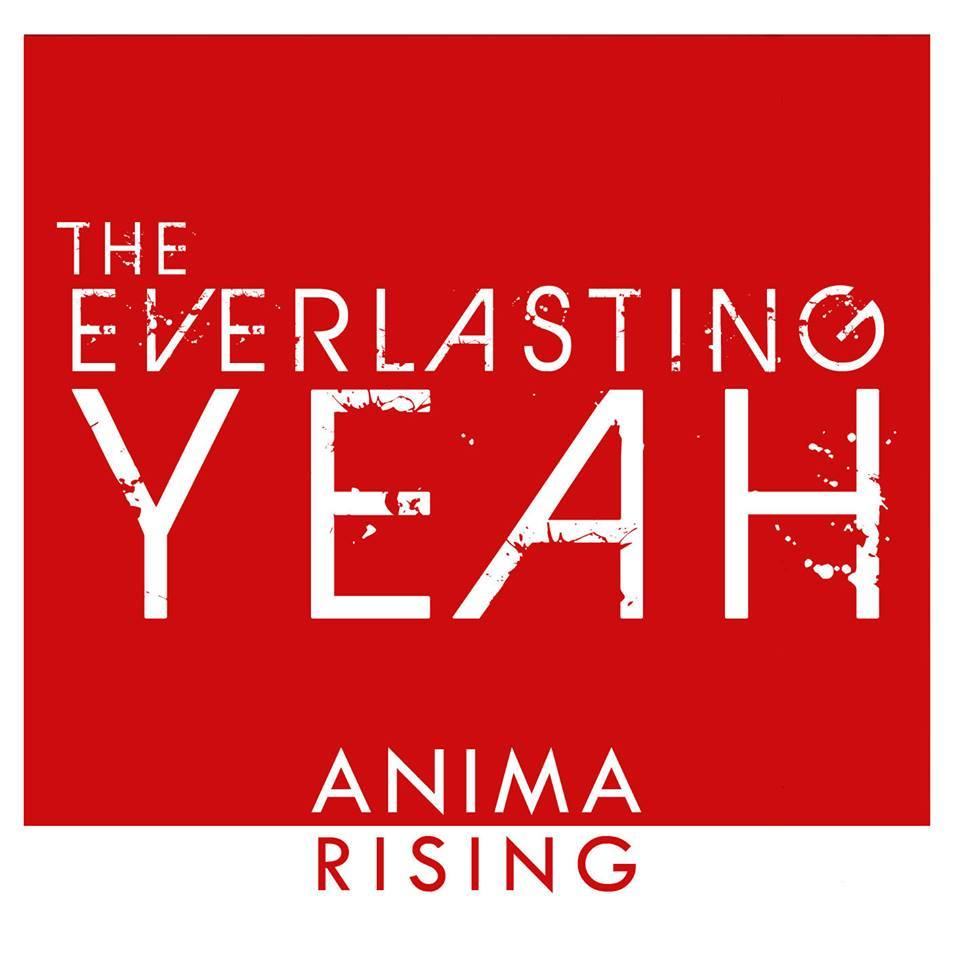 """Pushing the Manic Pop Thrill to the Next Level – """"Anima Rising"""" by The Everlasting Yeah"""