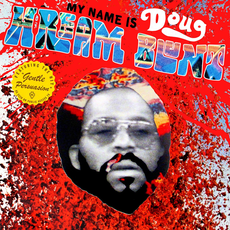 "Crate Digger Groove Extraordinaire: ""My Name Is Doug Hream Blunt"""