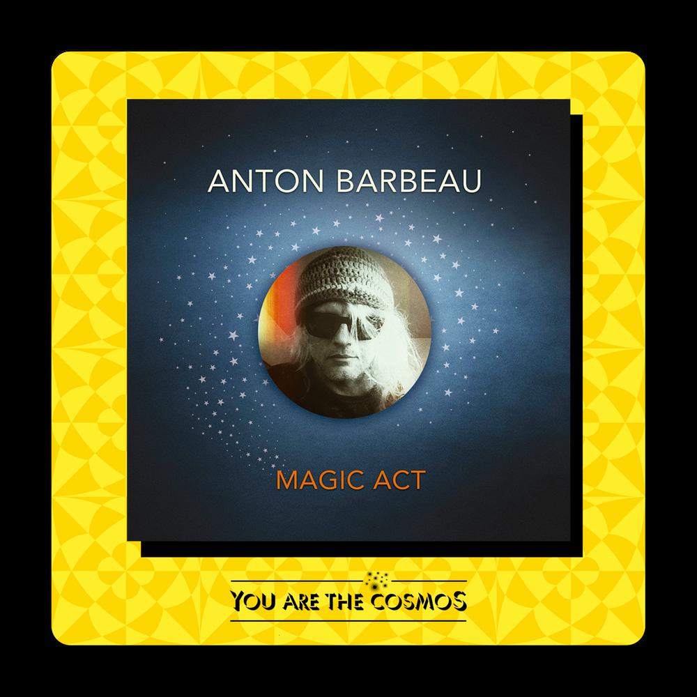 "The Irascible Pop Genius of Anton Barbeau's ""Magic Act"""