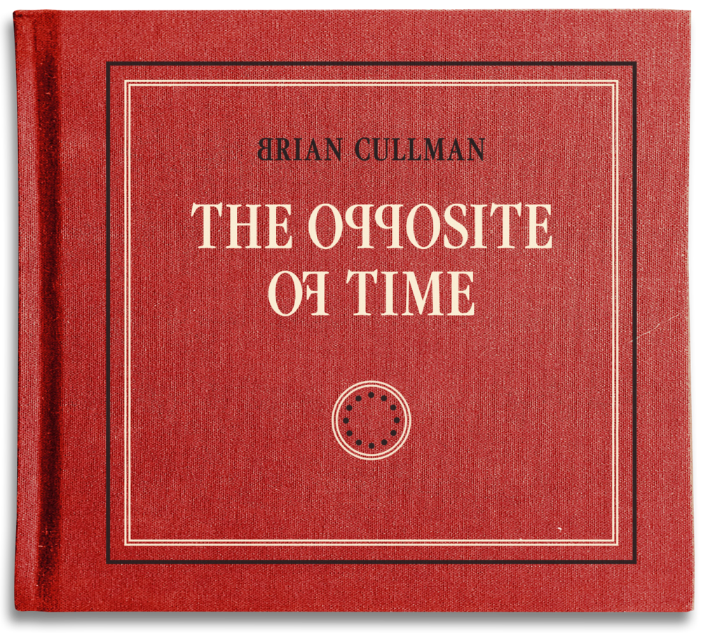 "Songs on Fire from the Inside Out – Brian Cullman's ""The Opposite of Time"""