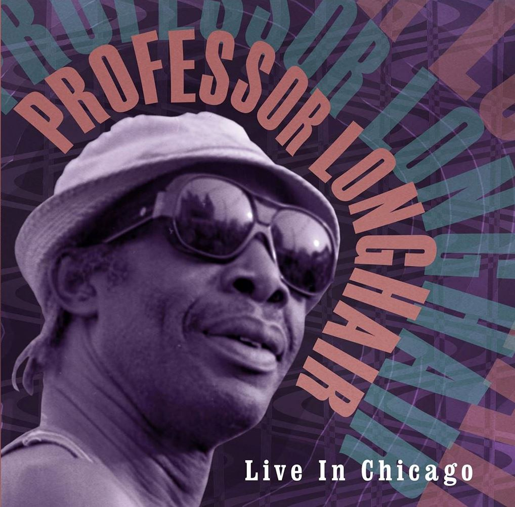 "History Sits Down at the Piano – Professor Longhair's ""Live in Chicago"""
