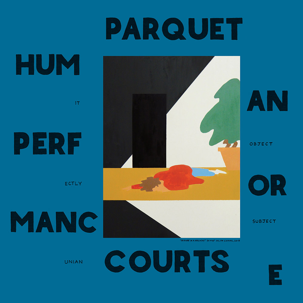Sprawling With Opportunity: Parquet Courts' Human Performance