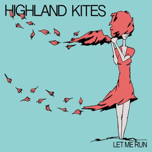 Flying High With Restless Momentum: Highland Kites' Let Me Run EP