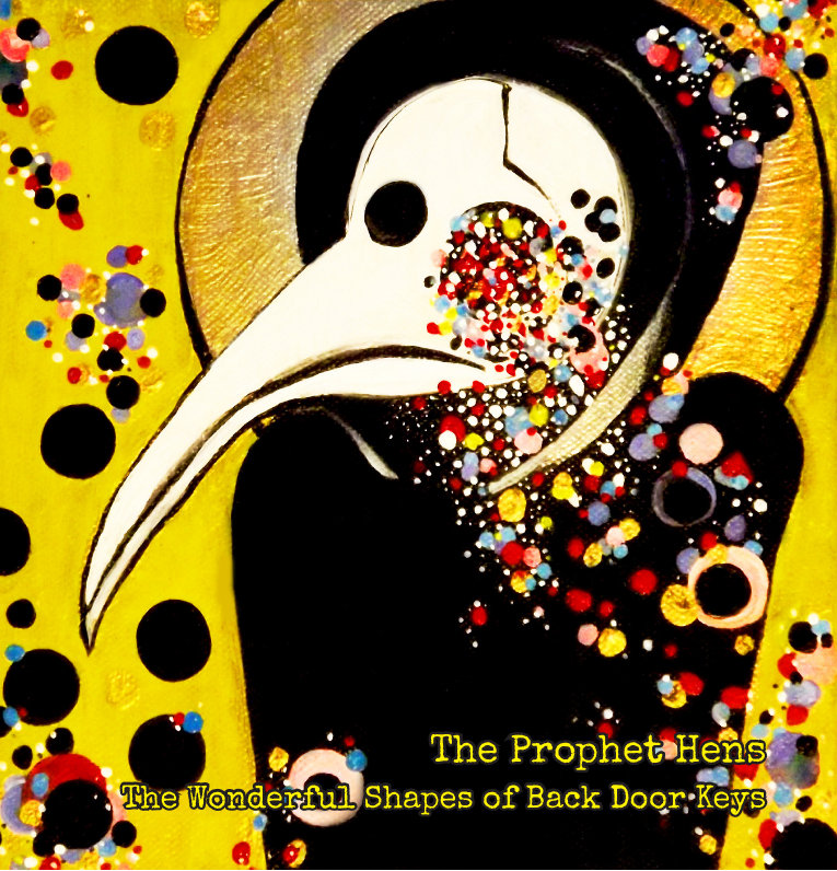 "A Lot of Busy in that Jangle – ""The Wonderful Shapes of Back Door Keys"" by The Prophet Hens"