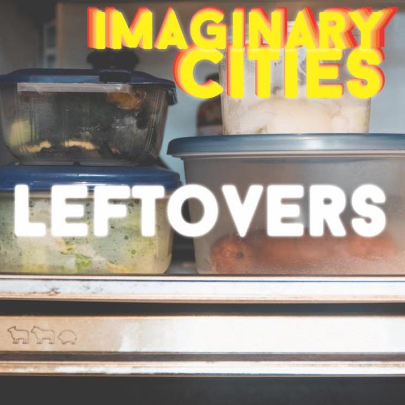 "Earnest, Evocative And Heartfelt: Imaginary Cities' ""Leftovers"""