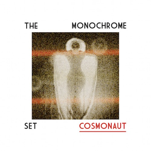 "A Finessed Lurch and a Pop Savvy Swerve – ""Cosmonaut"" from The Monochrome Set"