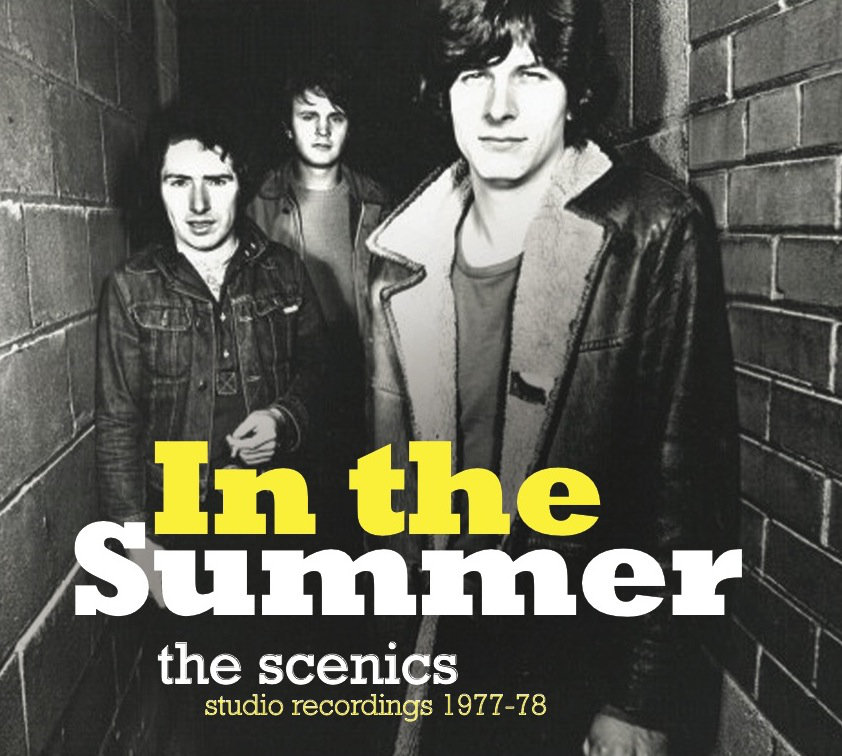 "Inadvertently Transcendent – The Scenics' ""In The Summer – The Scenics Studio Recordings 1977-78"""