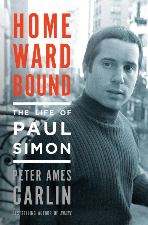 Hearts and Bones: A Review of Homeward Bound: The Life of Paul Simon by Peter Ames Carlin