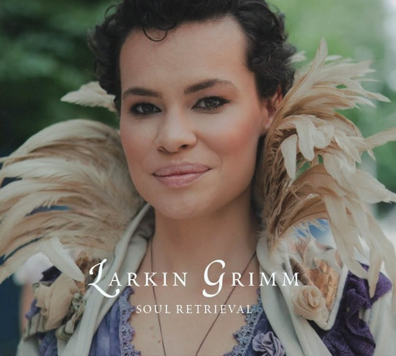 Angelic And Sonorous: Larkin Grimm's Soul Retrieval