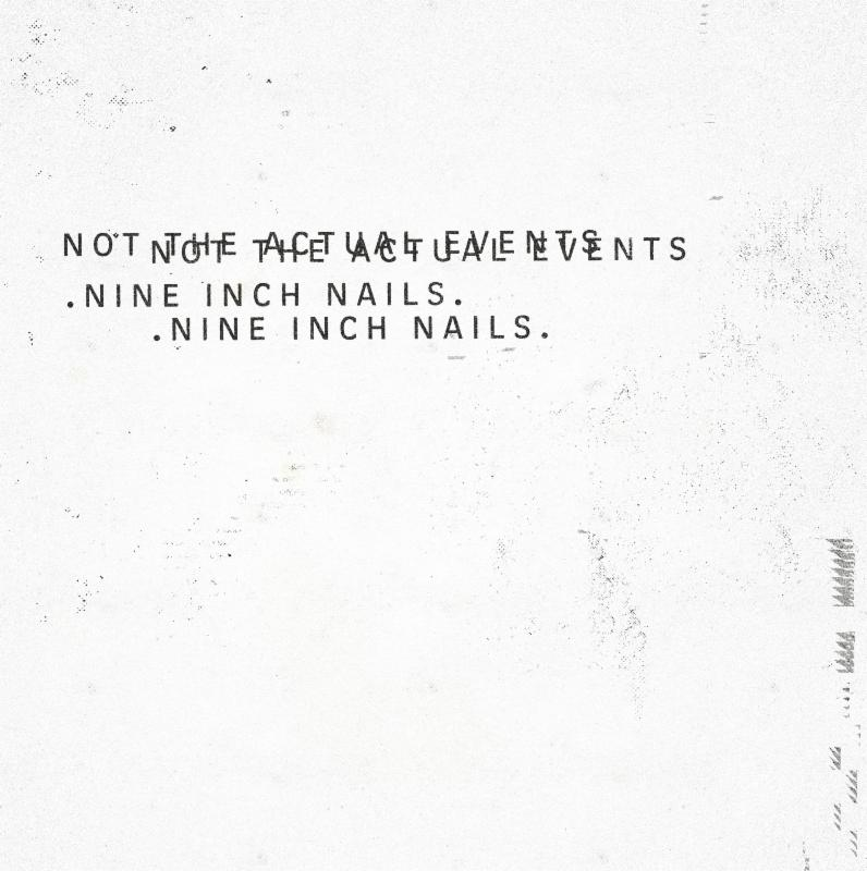 Nine Inch Nails' Not The Actual Events EP Out December 23