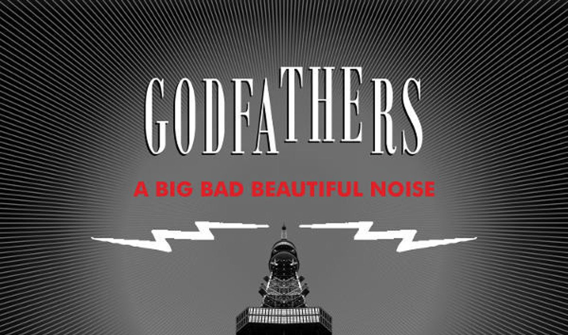 The Godfathers Return With A Big Bad Beautiful Noise