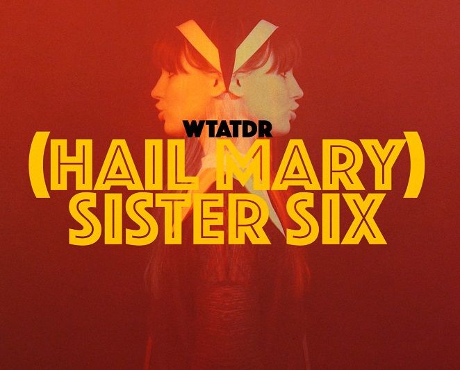 "Exclusive Video Premiere: ""(Hail Mary) Sister Six"" by We Three And The Death Rattle"