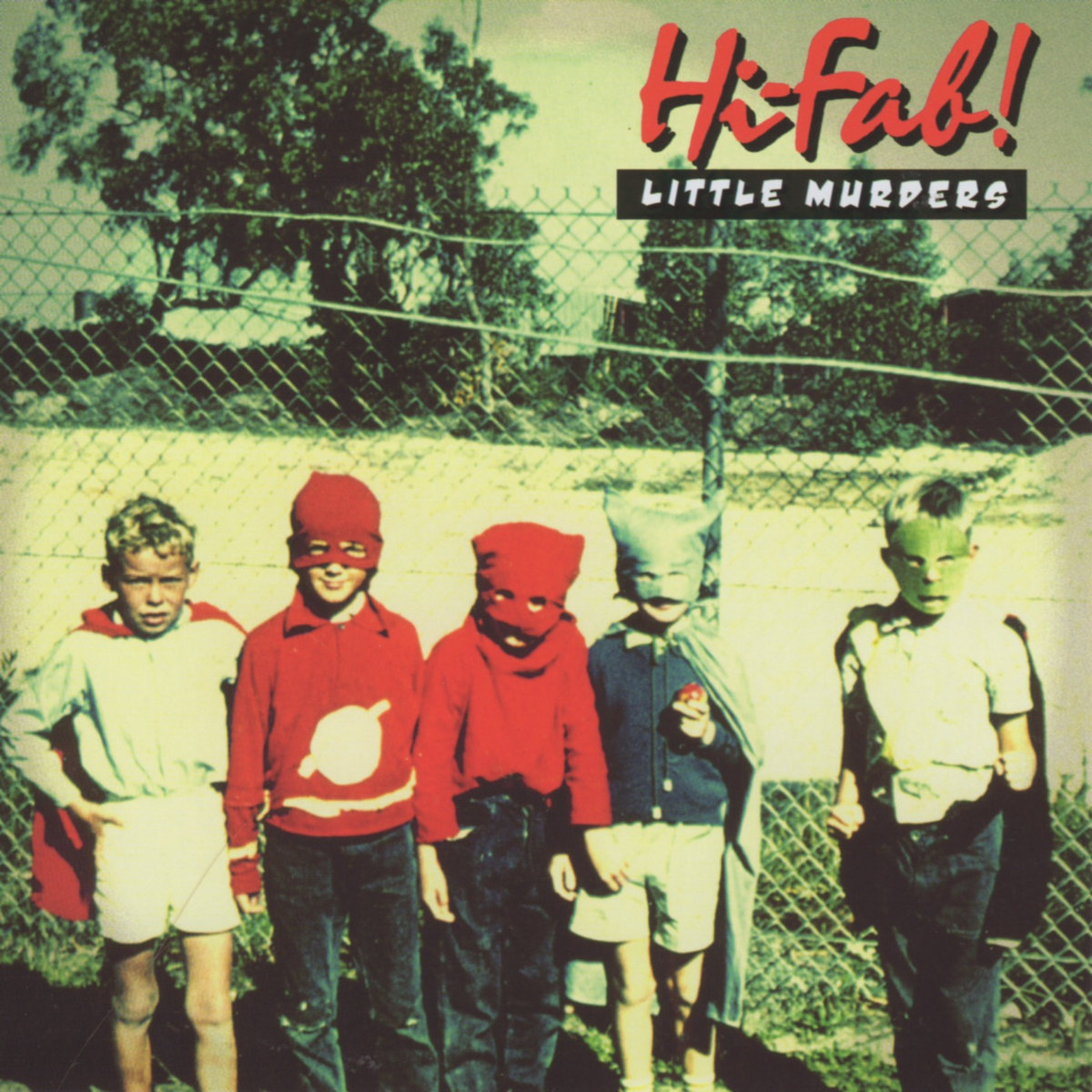 Consistent Brilliance: The Little Murders' Hi-Fab!