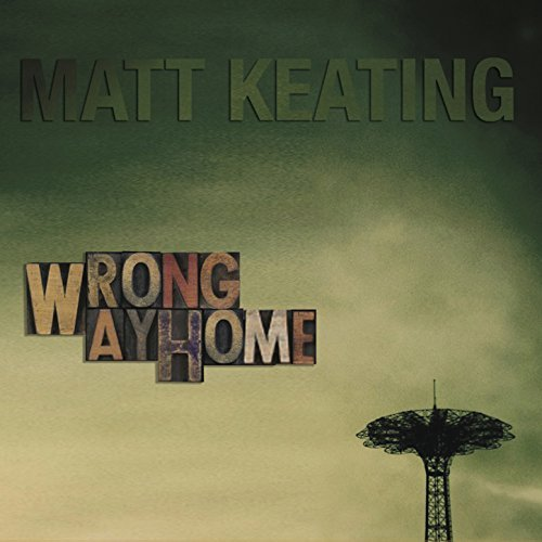 Smoldering And Breezy: Matt Keating's Wrong Way Home