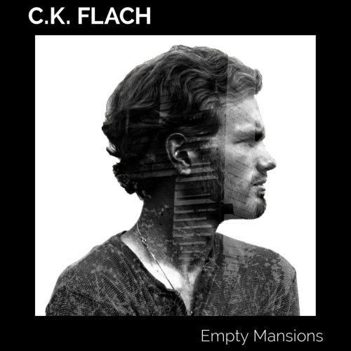 A Full Heart And A Clear Eye On The Times: C.K. Flach's Empty Mansions