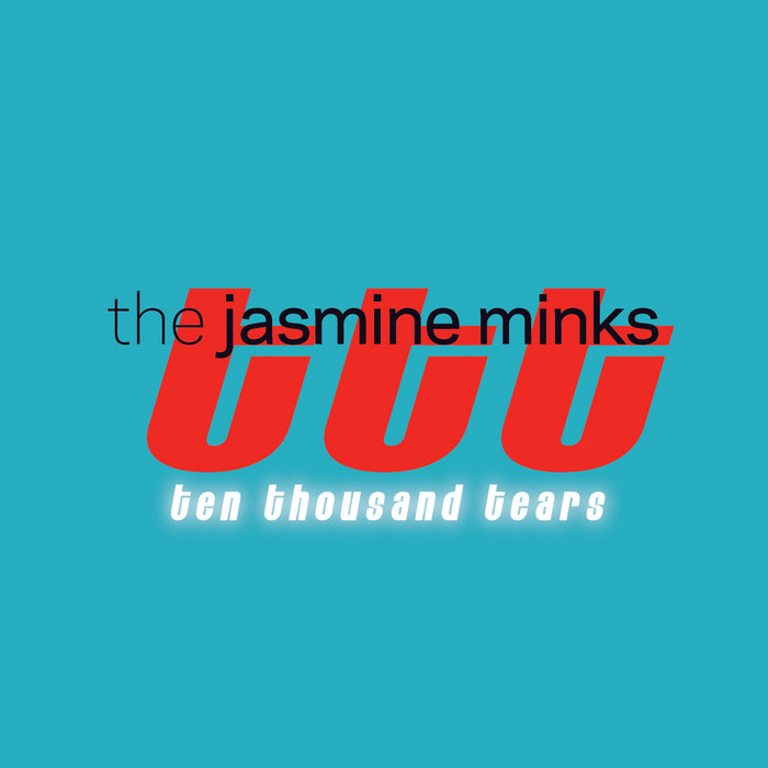"The Jasmine Minks Return With ""Ten Thousand Tears"""