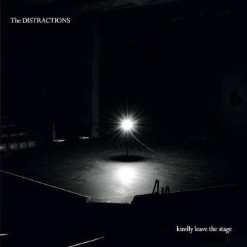 "Such is the Nature of Love – The Distractions' Final Album ""Kindly Leave the Stage"""