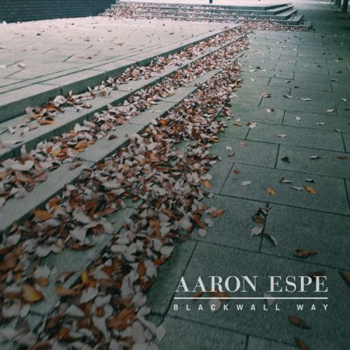 Aaron Espe Delivers Blackwall Way EP Ahead Of Next Solo Album