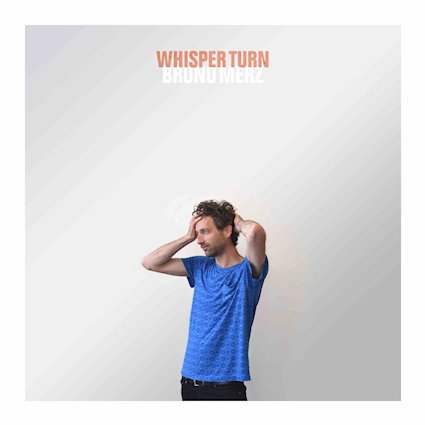 "Stereo Embers' TRACK OF THE DAY: Bruno Merz's ""Whisper Turn"""
