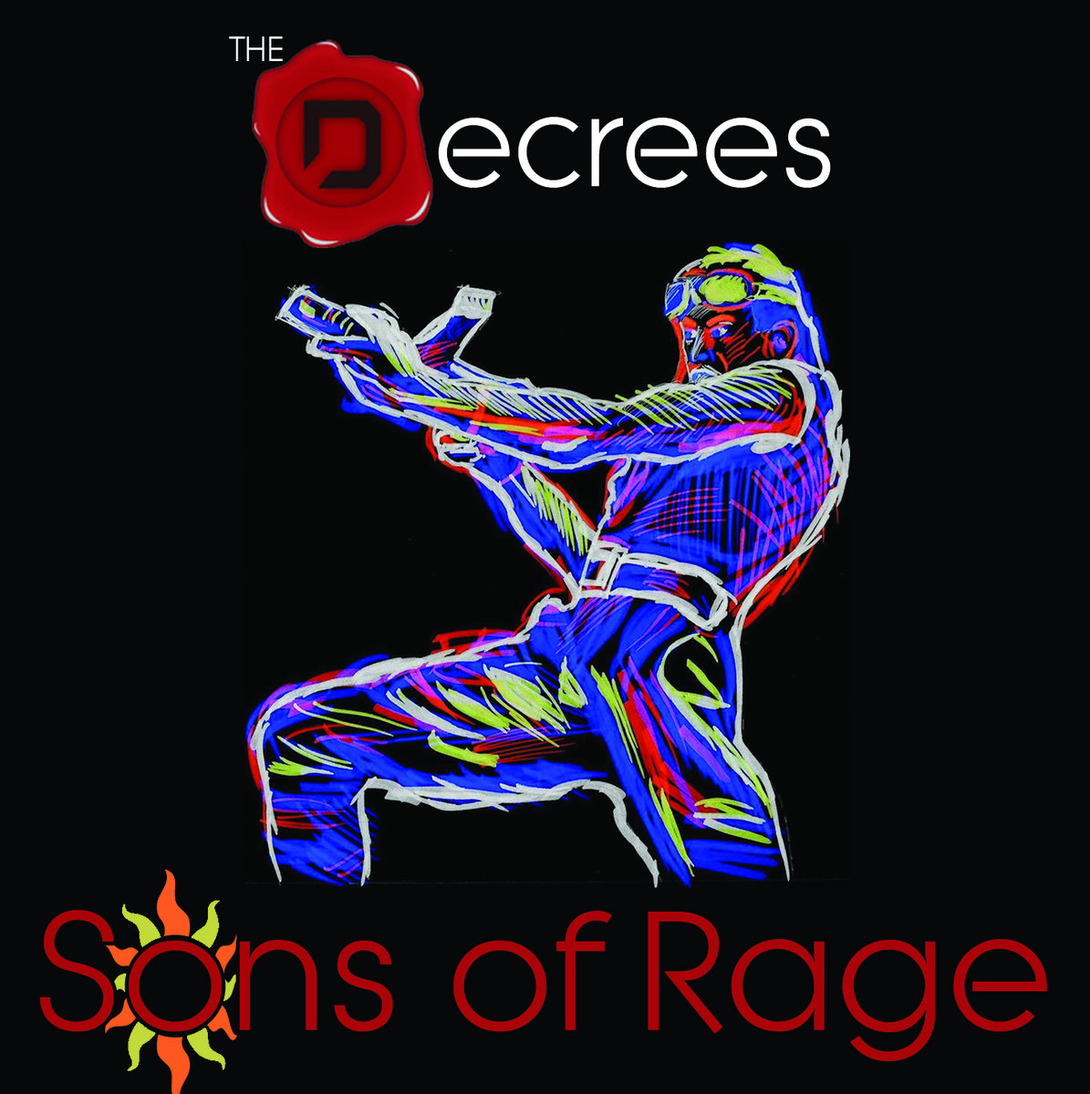 "The Fire Of Youth: The Decrees' ""Sons Of Rage"""