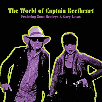 "A Strikingly Original Homage – ""The World of Captain Beefheart"" from Nona Hendryx & Gary Lucas"