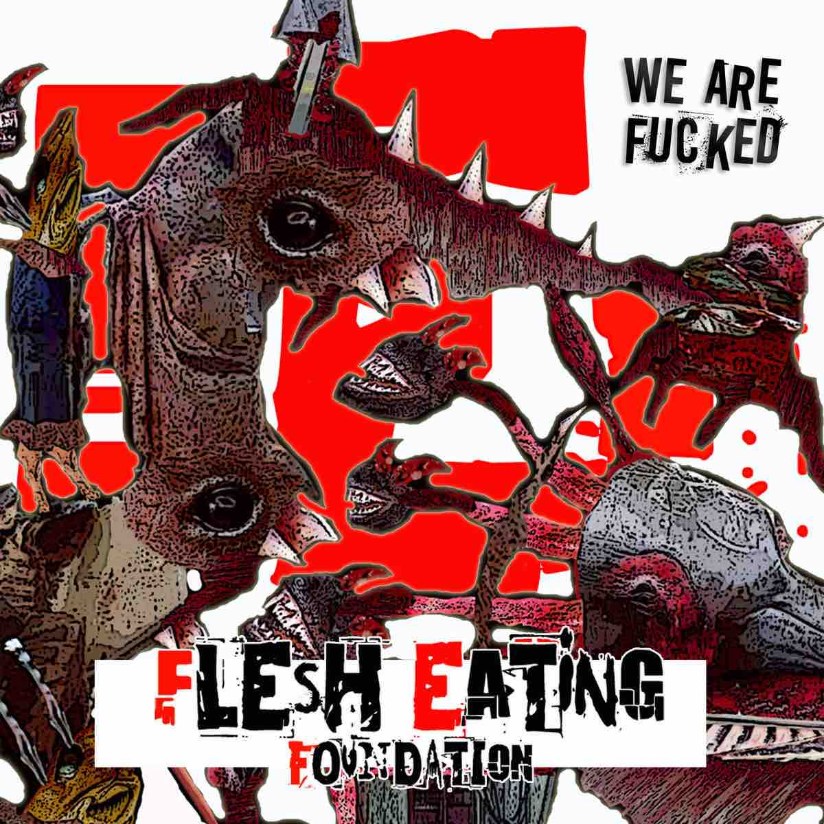 "Stereo Embers' TRACK OF THE DAY: Flesh Eating Foundation's ""We Are Fucked"""