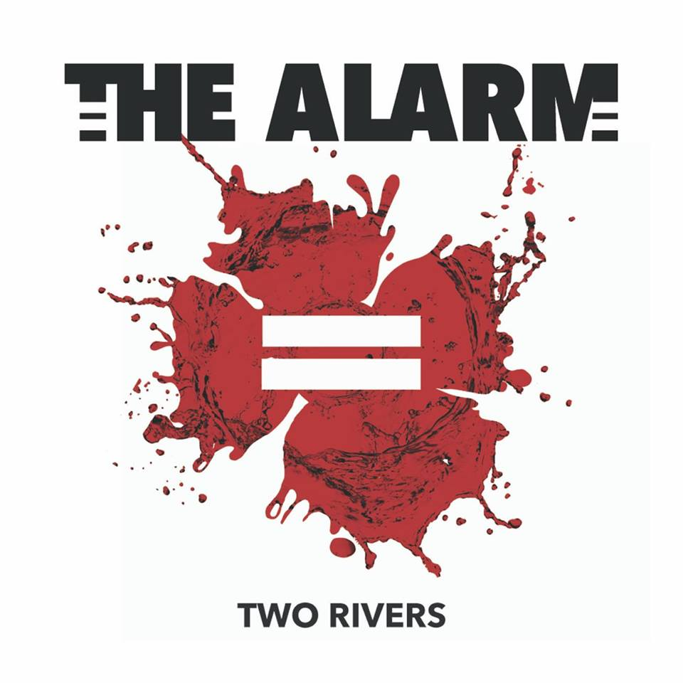 "Exclusive Premiere: The Alarm's ""Two Rivers"""